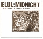 Elul Midnight- A Cantata of Penitence