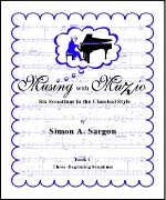 Musings with Muzio - Six Sonatinas in the Classical Style (2004) (Book I)