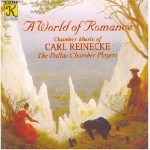 A World of Romance: Chamber Music of Carl Reinecke (Klavier 11050)