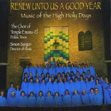 Renew Unto Us A Good Year: Music of the High Holy Days (Temple Emanu-El, 2001)